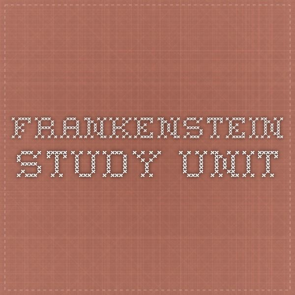 Frankenstein Study Unit