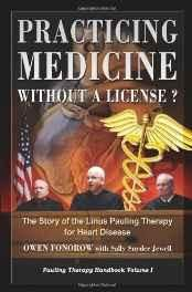 Practicing Medicine Without A License? The Story of the Linus Pauling Therapy for Heart Disease (Pauling Therapy Handbook) Paperback ? 20 May 2008
