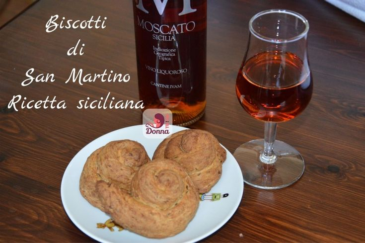 La ricetta originale dei biscotti di San Martino, dolci tipici siciliani preparati l'11 novembre. Gli ingredienti per preparare sia i biscotti secchi, da inzuppare con il vino Moscato di Pantelleria, sia quelli morbidi, ripieni con crema di ricotta