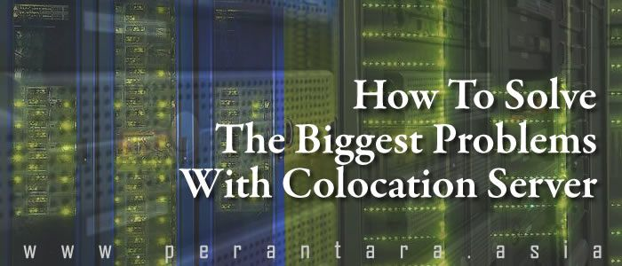 How To Solve The Biggest Problems With Colocation Server