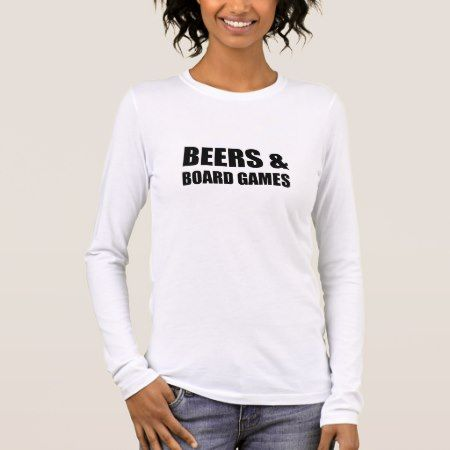 Beers And Board Games Long Sleeve T-Shirt - tap to personalize and get yours