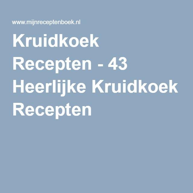 Kruidkoek Recepten - 43 Heerlijke Kruidkoek Recepten