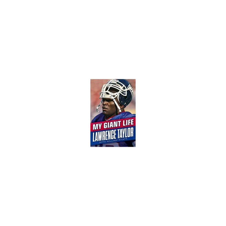 My Giant Life (Hardcover) (Lawrence Taylor)