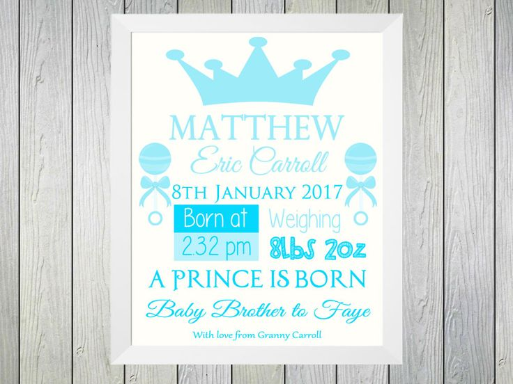 A Prince is Born - Framed Personalised Print to commerate the birth of a baby boy. Personalised with name of baby, date of birth, time of birth and weight at birth. Also a line of text about the baby can be included along with a personalised line from the giver of the gift