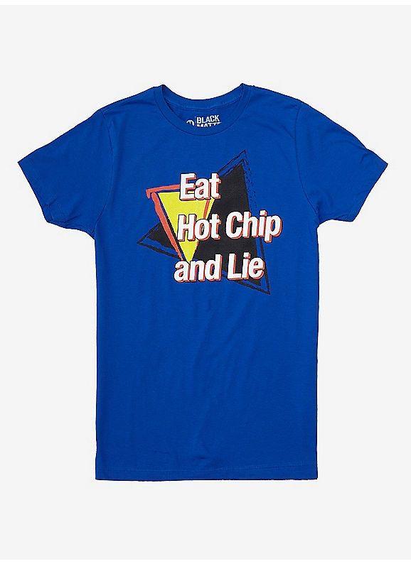 Hot Chip And Lie Eat hot chip and lie. hot chip and lie