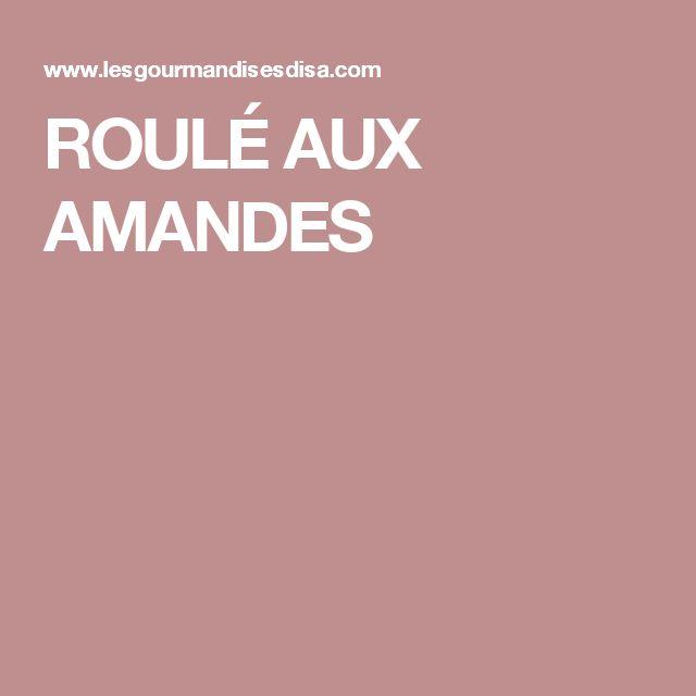 ROULÉ AUX AMANDES