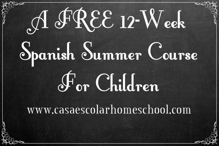 Casa Escolar Spanish Immersion Homeschool: A Free 12-Week Spanish Summer Course for Children