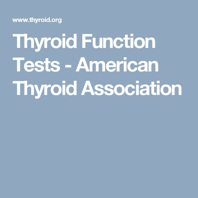 Thyroid Function Tests - American Thyroid Association