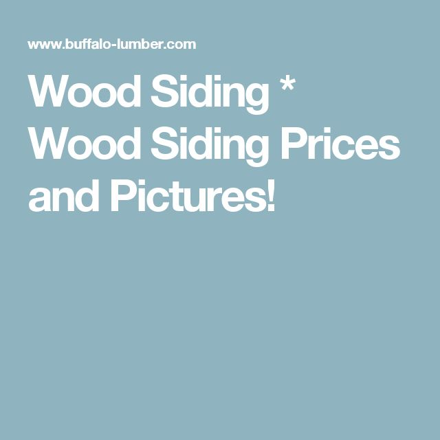 Wood Siding * Wood Siding Prices and Pictures!