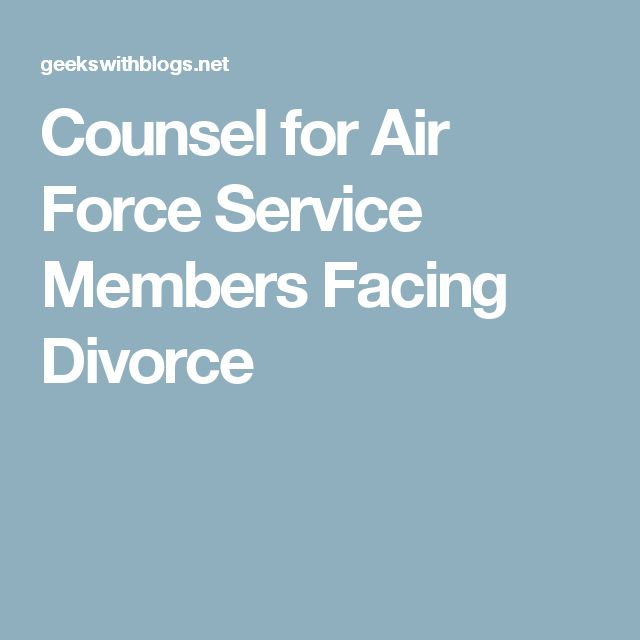Counsel for Air Force Service Members Facing Divorce