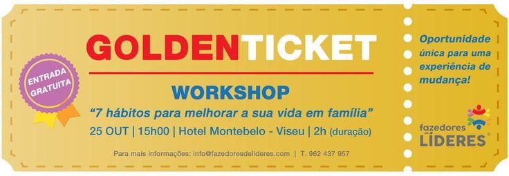 """Aceite o bilhete Dourado para o Workshop """"Atreva-se a ter uma família extraordinária - 7 Hábitos para melhorar a sua vida em família. """" em: http://fazedoresdelideres.com/"""
