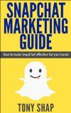 SnapChat Marketing Guide: How to make SnapChat effective for your Brand
