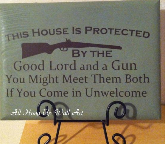 Protected by the good Lord and a gun...