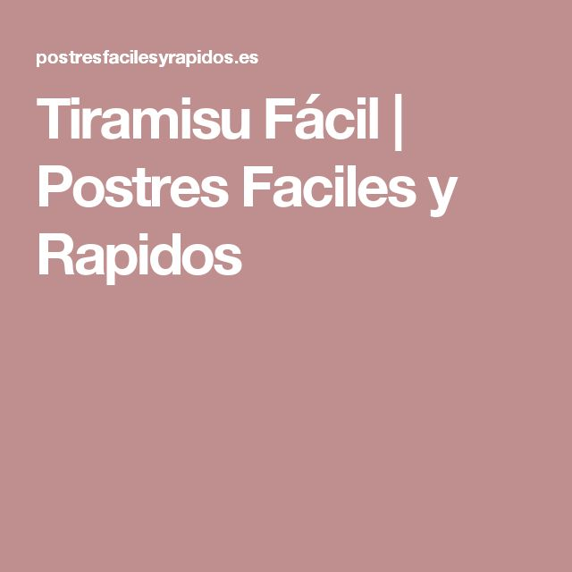 Tiramisu Fácil | Postres Faciles y Rapidos