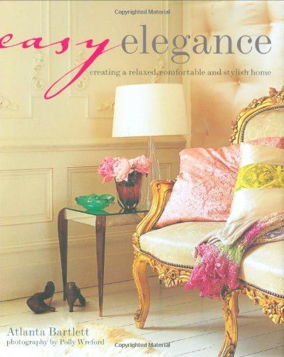 Buy Books Online Easy Elegance Creating A Relaxed Comfortable And Stylish Home ISBN Atlanta Bartlett