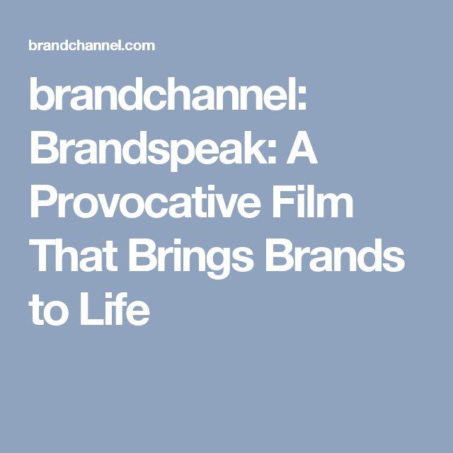 brandchannel: Brandspeak: A Provocative Film That Brings Brands to Life
