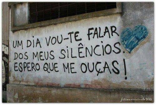Um dia vou te falar dos meus silêncios...