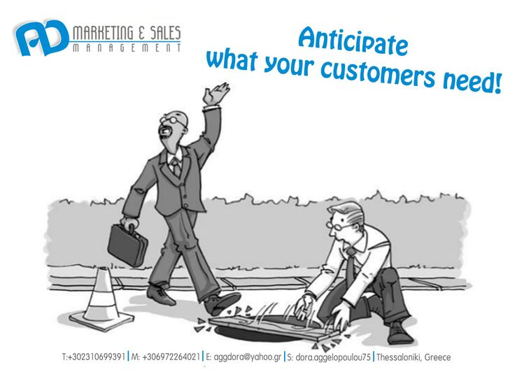 Anticipate your customers' needs!