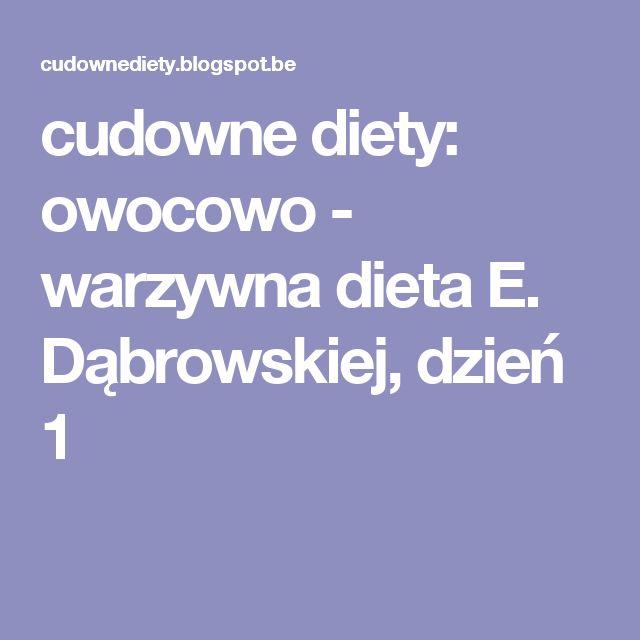 cudowne diety: owocowo - warzywna dieta E. Dąbrowskiej, dzień 1