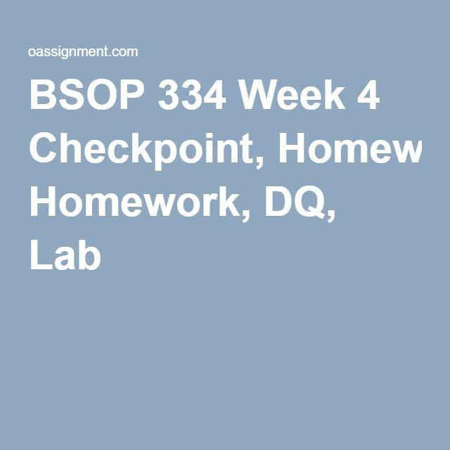 BSOP 334 Week 4 Checkpoint, Homework, DQ, Lab