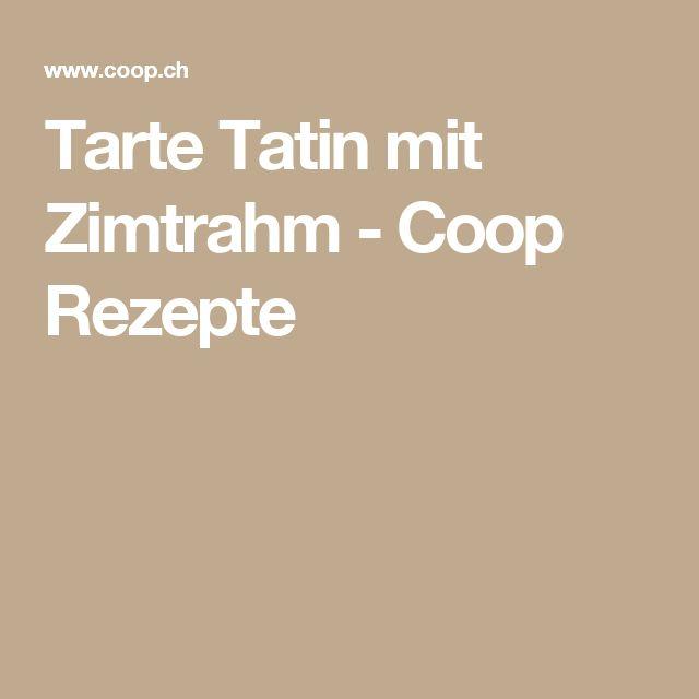 Tarte Tatin mit Zimtrahm - Coop Rezepte