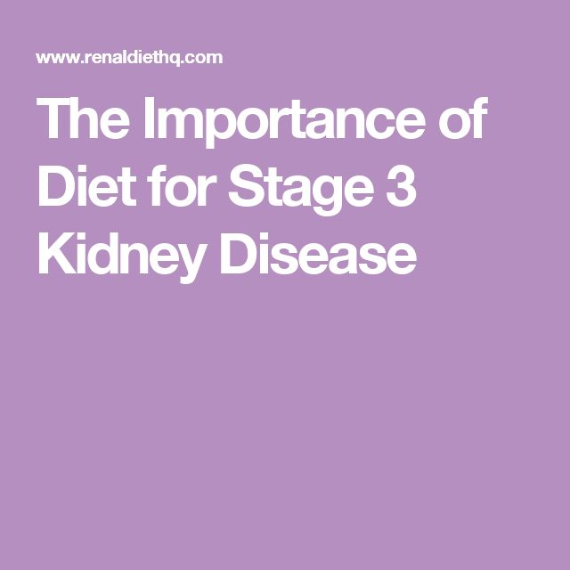 The Importance of Diet for Stage 3 Kidney Disease