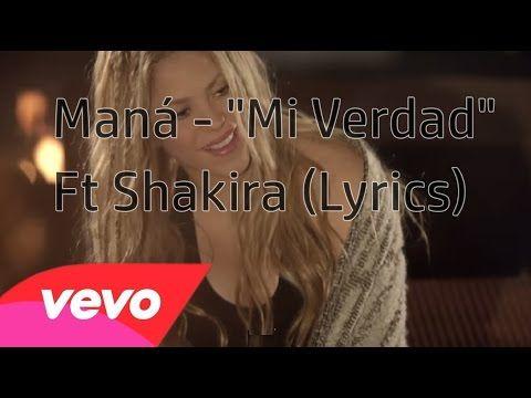Maná - Mi Verdad ft Shakira (Video Oficial) - LETRA - YouTube