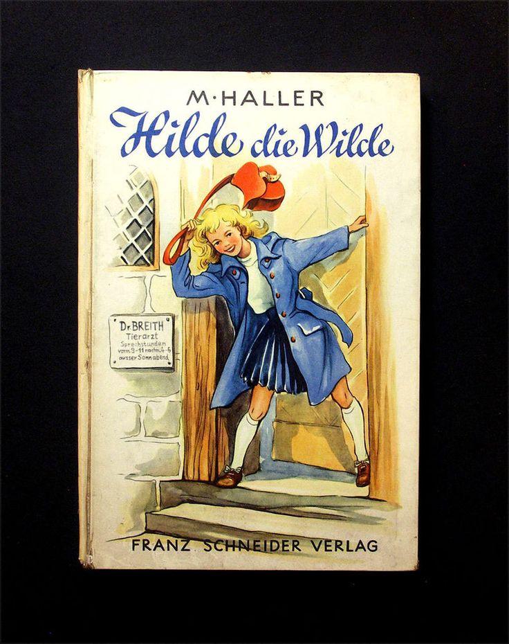 Hilde die Wilde von M. Haller (gebunden, akzeptabler Zustand)   Antiquitäten & Kunst, Antiquarische Bücher   eBay!
