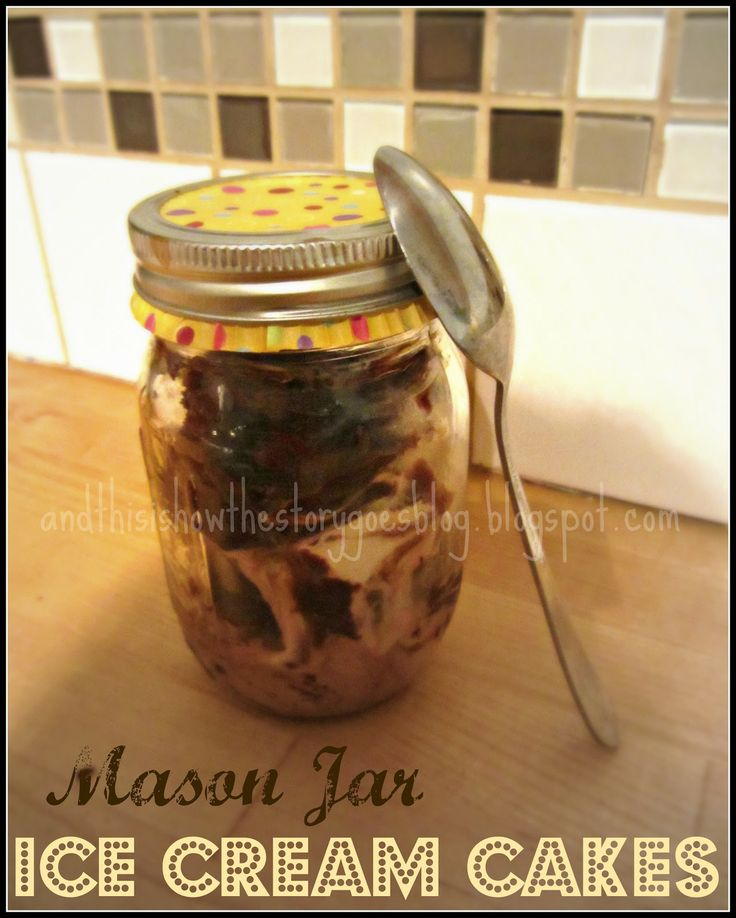 {Mason Jar Ice Cream Cakes} No cake cutting, no ice cram scooping, just pull them from the freezer & serve!