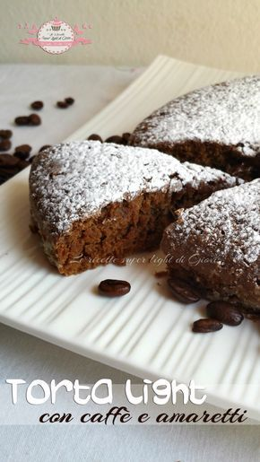 Torta light al caffè e amaretti, così buona e delicata che vi sentirete appagati e vi toglierà in un battibaleno la voglia di dolci!