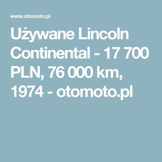 Używane Lincoln Continental - 17 700 PLN, 76 000 km, 1974  - otomoto.pl