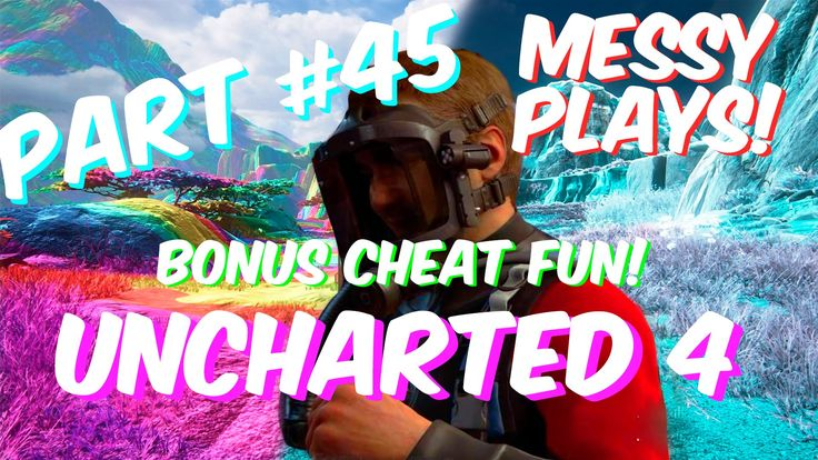 Lets Play - UNCHARTED 4 - Part #45 - BONUS CHEAT FUN with Commentary - M...