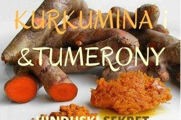 Sprawdź, co wyleczysz kurkumą kurkuma kurkumina tumerony nowotwór stan zapalny