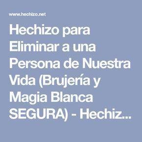 Hechizo para Eliminar a una Persona de Nuestra Vida (Brujería y Magia Blanca SEGURA) - Hechizo.net - Hechizos Fáciles y Efectivos