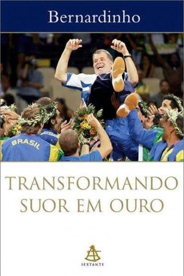 Download Transformando Suor Em Ouro - Bernardinho  em ePUB mobi e PDF