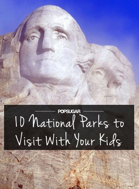 The 10 Best National Parks to Visit With Kids | travel tips | family travel | vacation | on the road | road trip | travel tips