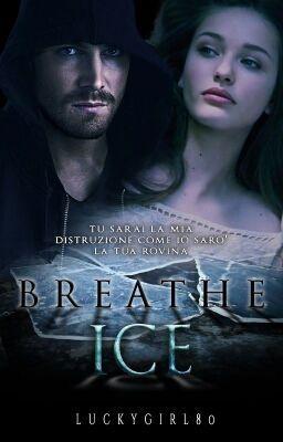 "Dovresti leggere "" Breathe Ice  su #Wattpad."