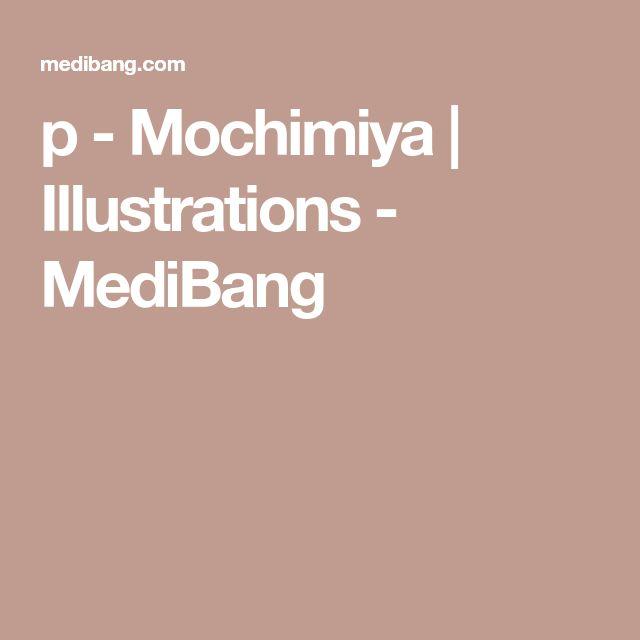 p - Mochimiya   Illustrations - MediBang