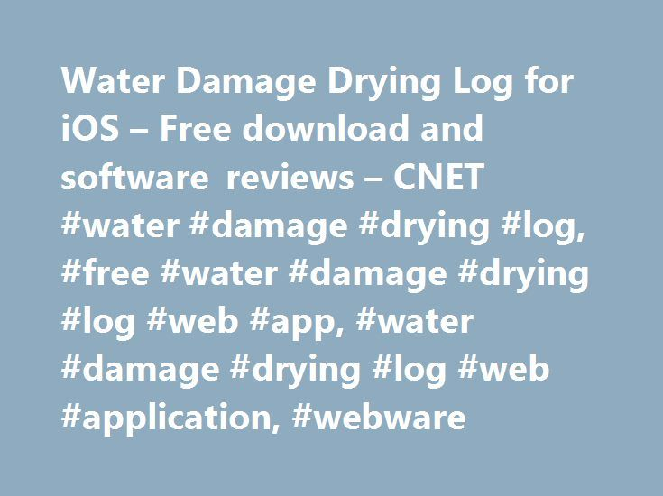 Water Damage Drying Log for iOS – Free download and software reviews – CNET #water #damage #drying #log, #free #water #damage #drying #log #web #app, #water #damage #drying #log #web #application, #webware http://illinois.nef2.com/water-damage-drying-log-for-ios-free-download-and-software-reviews-cnet-water-damage-drying-log-free-water-damage-drying-log-web-app-water-damage-drying-log-web-application-we/  # Water Damage Drying Log for iPhone Publisher's Description From Robert Duckworth…
