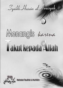 Judul asli: البكاء من خشية الله ( Weeping out of Fear of Allah)  Penulis: Syaikh Husain al-Awaisyah   Banyak sebab yang dapat membuat sese...