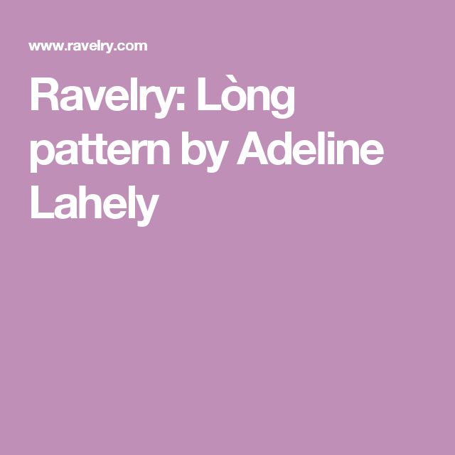 Ravelry: Lòng pattern by Adeline Lahely