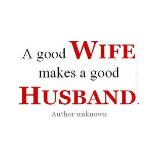 husband wife quotes | Wife quote: A good wife makes a good husband