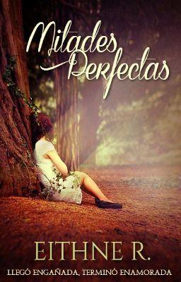 "Leer ""Mitades perfectas - 00 | Axelle"" #wattpad #romance"
