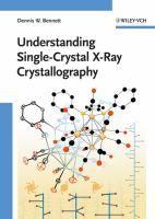 Understanding single-crystal x-ray crystallography / by Dennis W. Bennett #novetatsfiq2017