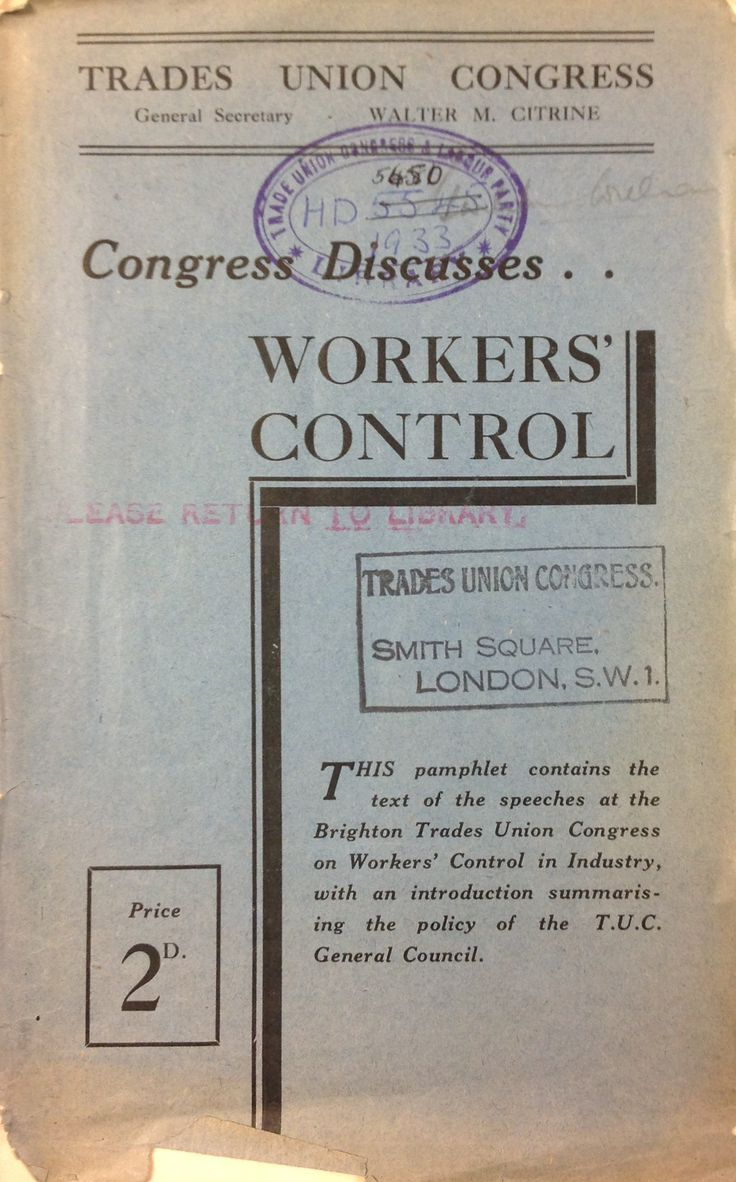 'Congress Discusses...Workers' control' published by Trades Union Congress, 1933.