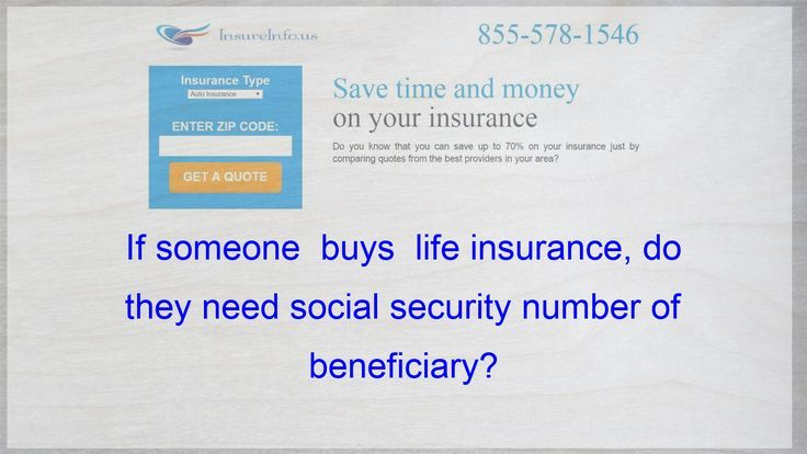 If Someone Buys A Life Insurance Does He Need The Beneficiary S