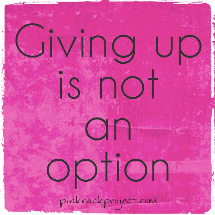 NeverGiveUp Inspiration Encouragement Pinkrackproject