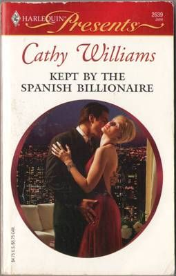 Kept By The Spanish Billionaire by Cathy Williams 0373126395