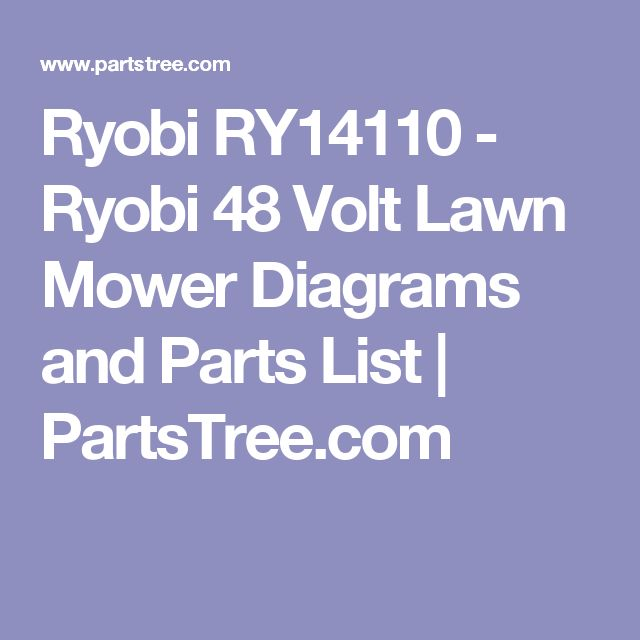 Ryobi RY14110 - Ryobi 48 Volt Lawn Mower Diagrams and Parts List   PartsTree.com