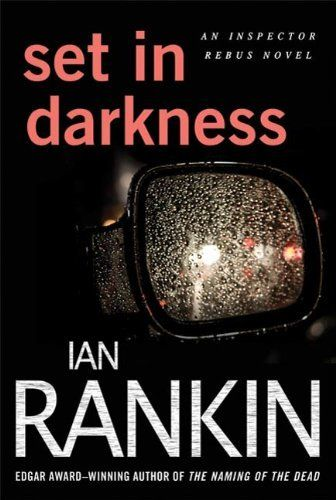 Set in Darkness: An Inspector Rebus Novel by Ian Rankin. $7.54. Publisher: Minotaur Books; 1st edition (April 1, 2010). 446 pages. Author: Ian Rankin